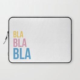 Bla Bla Bla Laptop Sleeve