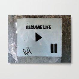 Resume Life Metal Print