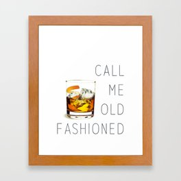 Call me old fashioned print Framed Art Print