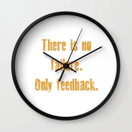 Funny Feedback Tshirt Designs There is no failure Wall Clock