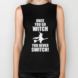 Once You Go Witch You Never Switch Halloween T-Shirt Biker Tank