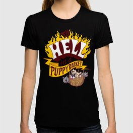 To Hell in a Puppy Basket T-shirt