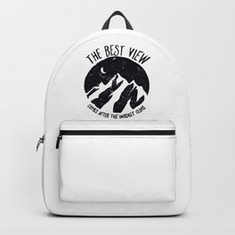 The best view comes after the hardest climb Backpack