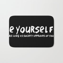 Be Yourself!* Bath Mat