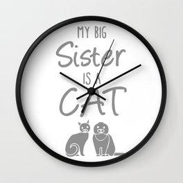 My Big Sister Is A Cat Wall Clock