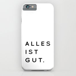 Alles ist Gut | Typography Minimalist Version iPhone Case