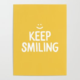 Keep Smiling Quote - Yellow Poster
