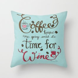 Coffee Keeps me going until it's time for wine |New Color Scheme|Distressed Style Throw Pillow