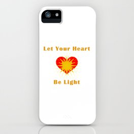 Let your heart be light iPhone Case