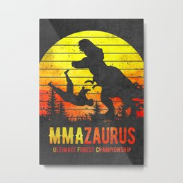 Mmazaurus Funny MMA UFC  Mixed Martial Arts T Rex, Dinosaur Fighter Metal Print