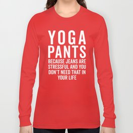 Yoga Pants Stressful Funny Quote Long Sleeve T-shirt