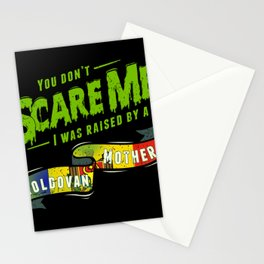 You Don't Scare Me I Was Raised By A Moldovan Mother Stationery Cards
