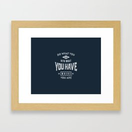 Do What You Can - Motivation Framed Art Print