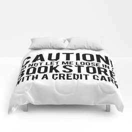 Caution! Do Not Let Me Loose In a Bookstore! Comforters