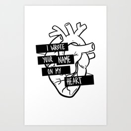 I Wrote Your Name On My Heart Art Print