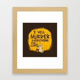 Ill Murder Everything You Love Cat Framed Art Print