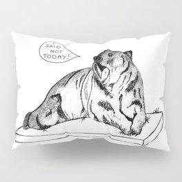 Bear, not today Pillow Sham