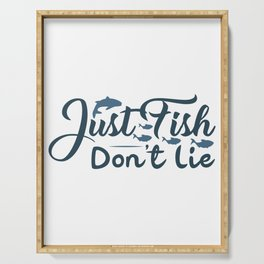 Just fish don't lie Serving Tray
