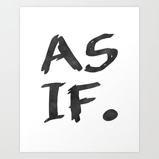 As If. Art Print
