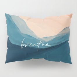 breathe. Pillow Sham