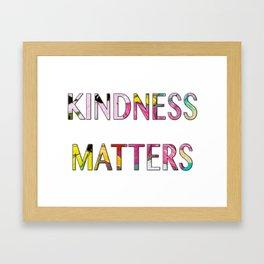 KINDNESS MATTERS Framed Art Print