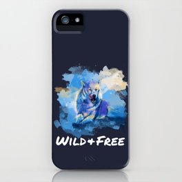 Wild and Free - Wolf illustration, quote iPhone Case