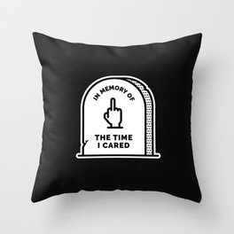 R.I.P. The Time I Cared Throw Pillow