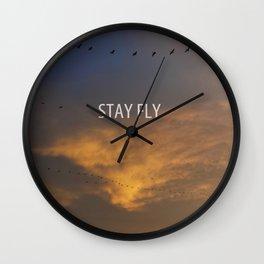 Stay Fly  Wall Clock