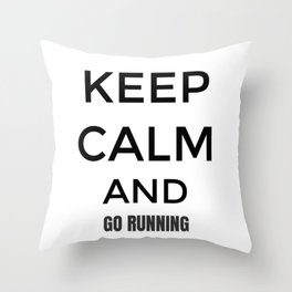 Keep Calm And Go Running, Gift For Runner, Gift For Him, Gift For Her Throw Pillow
