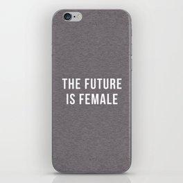 Future Is Female Quote iPhone Skin