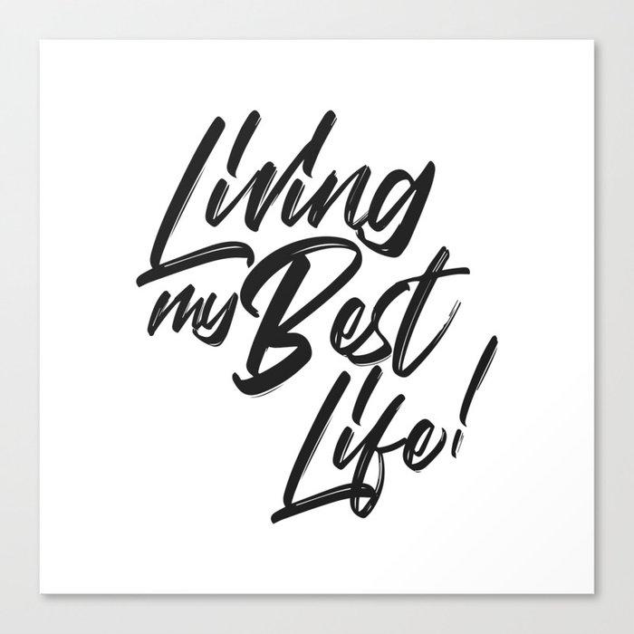 LIVING MY BEST LIFE Canvas Print
