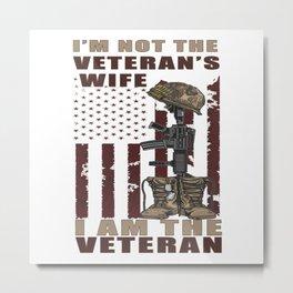 I m Not The Veteran s Wife I m The Veteran Day Patriotic T-Shirt Metal Print