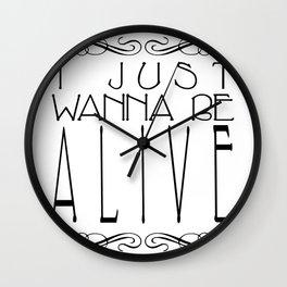 I Just Wanna Be Alive - Alt Wall Clock