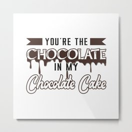 Chocolate Cake Day Cocoa Candy Sweet Love Gift Metal Print