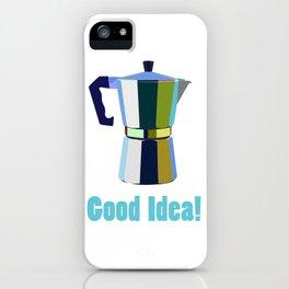 Coffee? Good Idea! iPhone Case