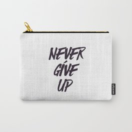 Never give up quote inspirational typography Carry-All Pouch