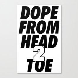 Dope Head 2 Toe Canvas Print