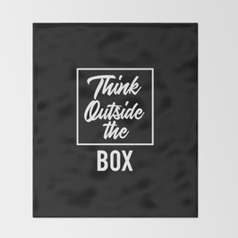 Think Outside the BOX | Art Saying Quotes Throw Blanket