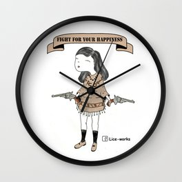 Fight for your happiness Wall Clock