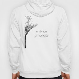 Embrace Simplicity Hoody