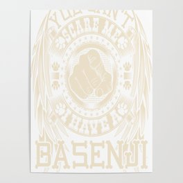 You can't scare me I have a Basenji Poster