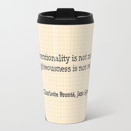 Conventionality is not morality. Travel Mug