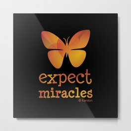 EXPECT MIRACLES - orange butterfly on black Metal Print