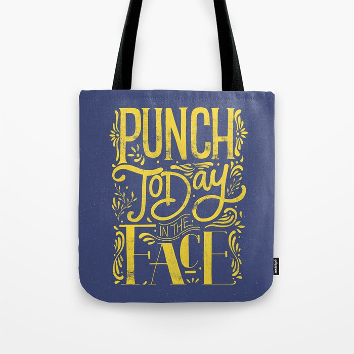 Punch Today in the Face - Original Hand Lettering Tote Bag
