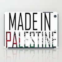 palestine iPad Cases featuring Made In Palestine by VirgoSpice