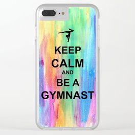 Keep Calm and Be A Gymnast - Keep Calm - Watercolor Clear iPhone Case