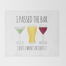 I Passed The Bar (But I Went In First) Throw Blanket