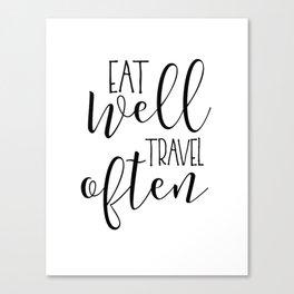 PRINTABLE Art, Eat Well Travel Often,Kitchen Sign,Kitchen Quote,Kitchen Wall Art,Travel Gifts,Home D Canvas Print