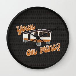 Your Trailer or Mine? Wall Clock