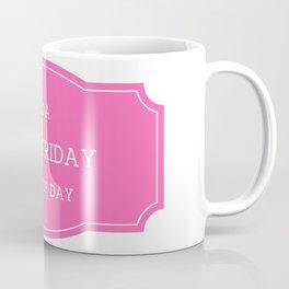 Milo Friday Kind Of Day Coffee Mug